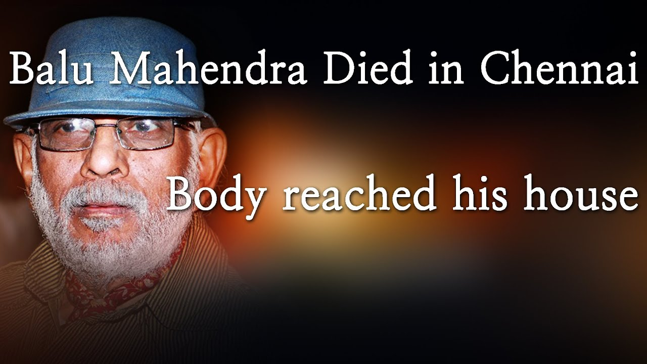 Balu Mahendra Died in Chennai -- Body reached his house