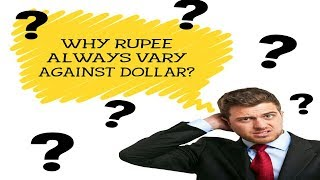 HOW INDIAN RUPEE VALUE IS DETERMINED AGAINST DOLLAR?