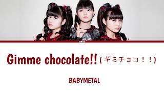 BABYMETAL - Gimme chocolate!! (ギミチョコ!!)  (Lyrics Kan/Rom/Eng/Esp)