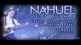 NAHUEL - ME VUELVES LOCO TRAILER