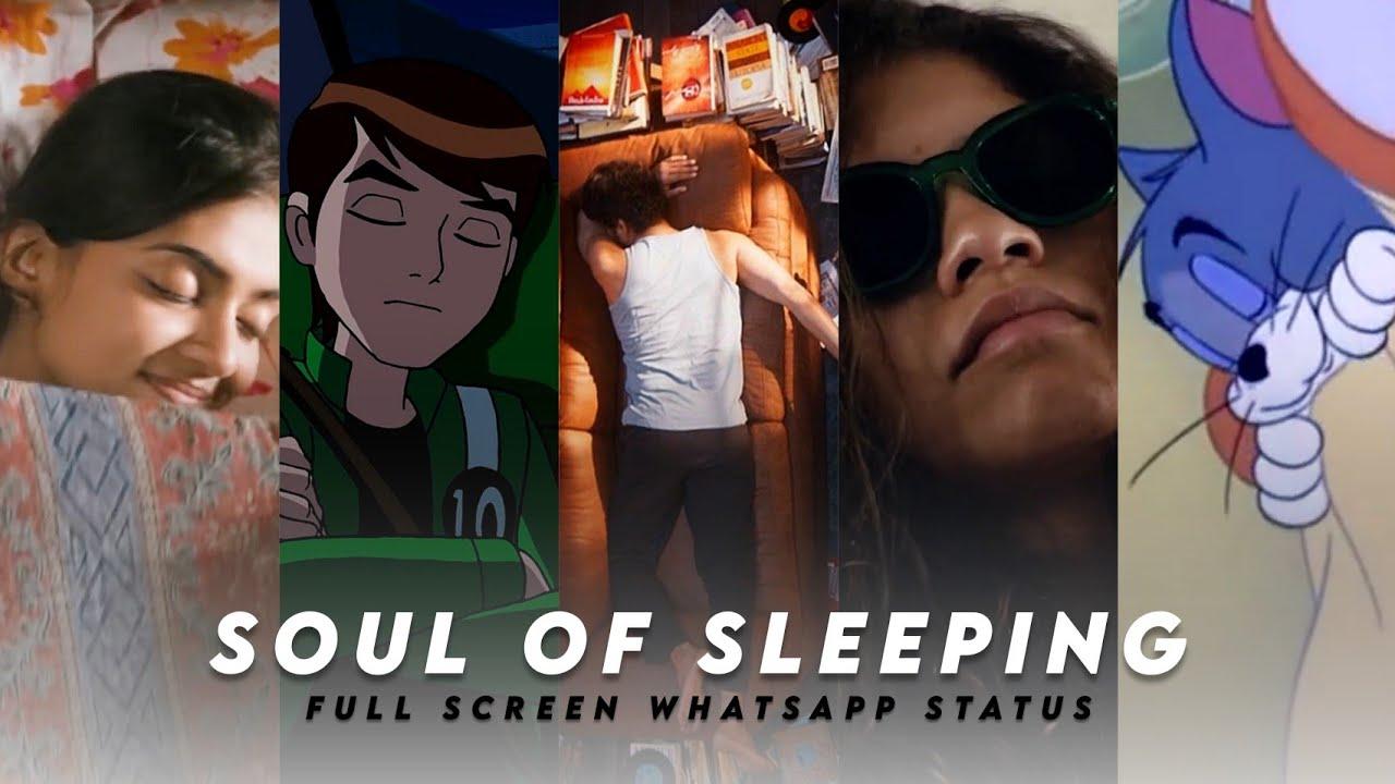 Download Soul of Sleeping🛌💤 Full screen WhatsApp Status😴 Motive Editor