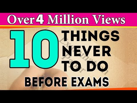 10 Things You Should Never Do Before Exams | Exam Tips For Students