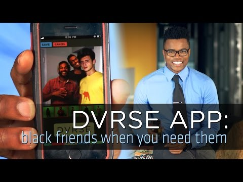 DVRSE App: Black Friends When You Need Them