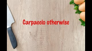 How to cook - Carpaccio otherwise