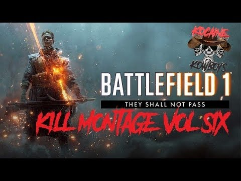 Battlefield 1  Kill Montage Vol 6 They Shall Not Pass Version  