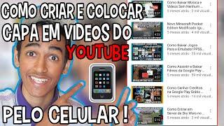 Como Criar e Colocar Capa em Video do YouTube Pelo Celular