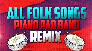 ALL FOLK SONGS PIANO PAD BAND & CHATAL BAND REMIX
