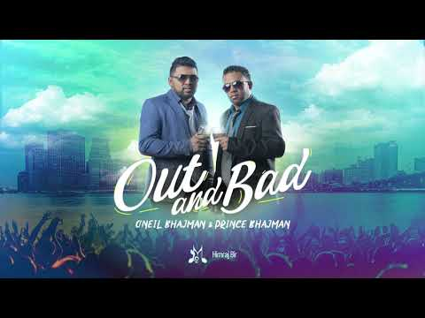 Out and Bad (Official Audio) | O'Neil Bhajman x Prince Bhajman | ChutneySoca 2020