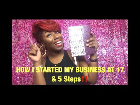 HOW I STARTED MY BUSINESS AT 17 & 5 Tips !