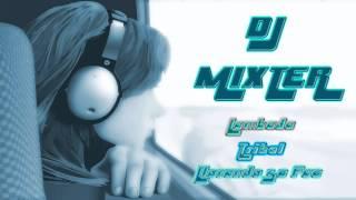 """Dj Mixter - Lambada """"Llorando Se Fue"""" (Remix) - Tribal 2013"""