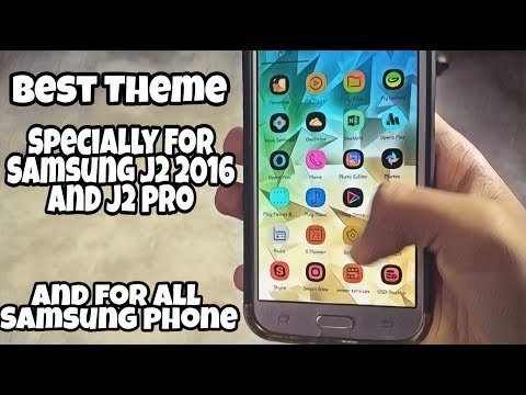 Best Theme for Samsung j2 2016 and j2 pro phones.