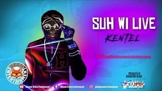 Kentel - Suh Wi Live [Summer Project Riddim] August 2018