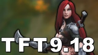 KATARINA BUFFS!!! | TFT Patch Rundown 9.18 [Release Patch]