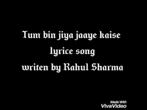Tum bin jiya jaaye kaise lyrice song with...