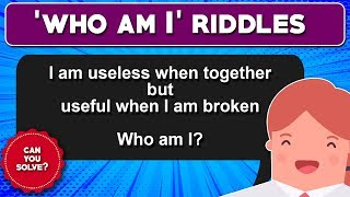 "7 Riddles based on ""Who Am I?"" 