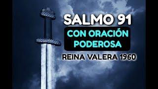 SALMO 91 Con Oración Poderosa de Protección REINA VALERA 1...