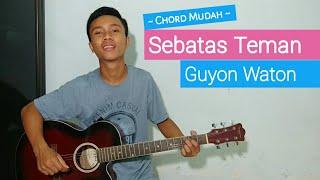 Sebatas Teman - Guyon Waton   chord mudah.
