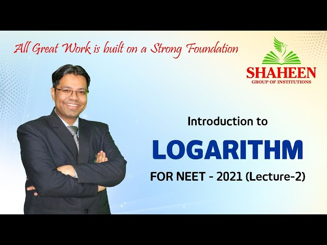 Logarithm classes for Beginners I Lecture 2 I Foundation classes for NEET-2021 by Mr. Sabat Anwar I