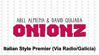 Abel Almena & David Quijada - Onionz (italian Style Premier)