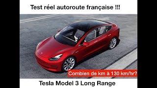 Test réel d'autonomie 1 : autoroute 130km/h Tesla Model 3 Long Range