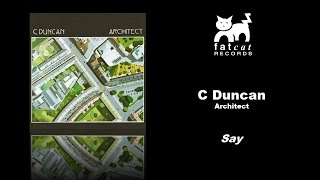 C Duncan - Say [Architect]