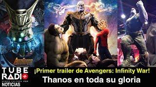 ¡Llega el 1er trailer de Avengers: Infinity War!  Thanos en toda su gloria
