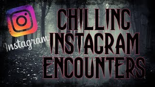 4 TRUE Chilling Instagram Encounters