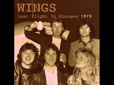 Wings - Last Flight In Glasgow 1979 [HQ Audio]