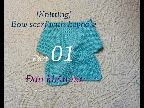 [Knitting] Bow scarf with keyhole/ Neck scarf - Đan khăn nơ part 01