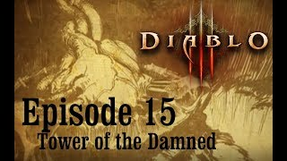 Diablo 3 Ep15: The Tower of Damned