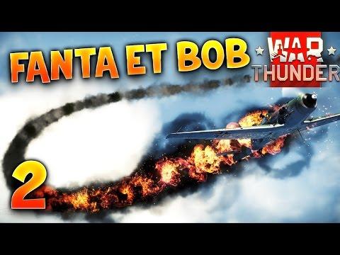Fanta et Bob dans War Thunder : Ep. 2 : Air Crash Force