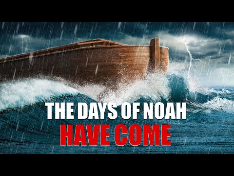 "Warnings of the Last Days From God | Christian Video ""The Days of Noah Have Come"""