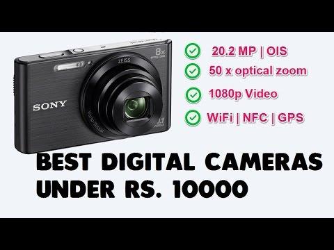 Best Digital Cameras Under Rs 10000