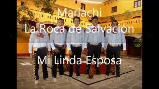 Mariachi Cristiano La Roca de Salvacion - Mi Linda esposa