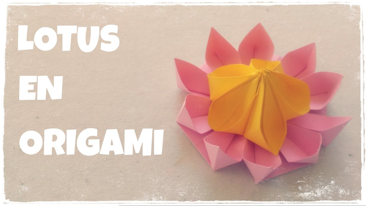 Origami facile faire une fleur de lotus en origami youtube - Origami facile en video ...