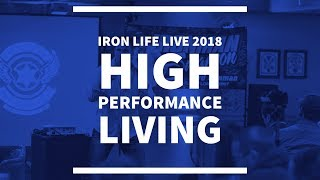 Iron Life LIVE 2018: High Performance Living