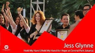 JESS GLYNNE - Hold My Hand (Hold My Hand for Hope at Central Park Jakarta)