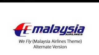 We Fly (Malaysia Airlines Theme - Alternate Version)
