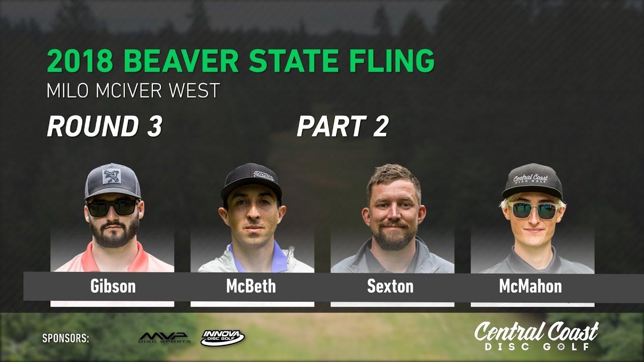 2018-beaver-state-fling-round-3-part-2-gibson-mcbeth-sexton-mcmahon