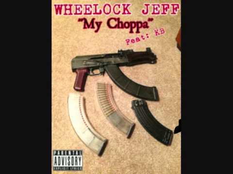 Wheelock Jeff - My Choppa Ft. KB