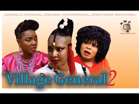 Village General 2    - 2015 Latest Nigerian Nollywood Movie