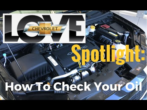Love Chevy Spotlight: How To Check Your Oil Level