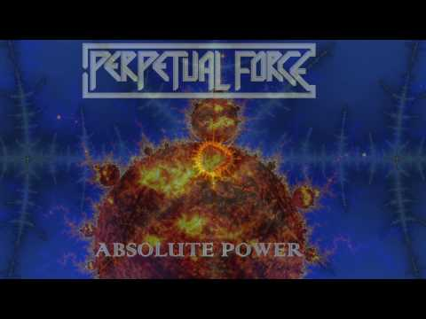 Perpetual Force - Absolute Power (Full Album)