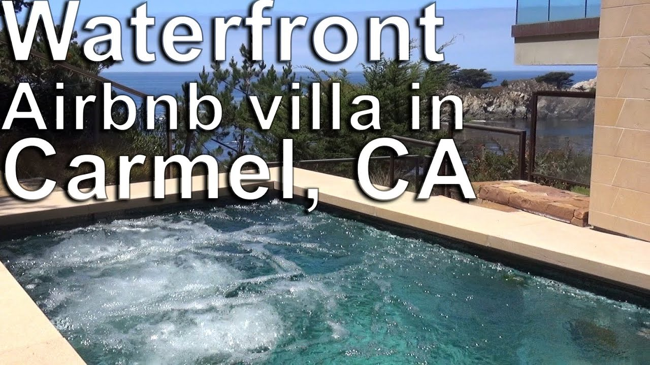 airbnb carmel review amazing luxury villa by the sea in