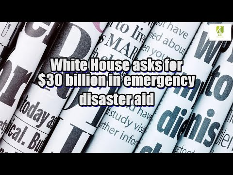 White House asks for $30 billion in emergency disaster aid