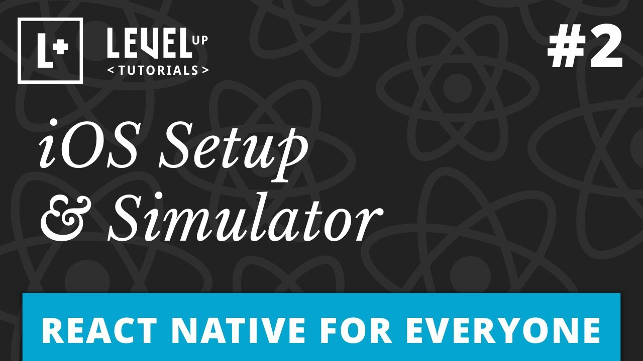 React Native For Everyone #2 - iOS Setup & Simulator