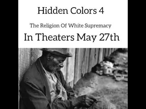 Hidden Colors 4; The Religion of White Supremacy