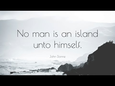 No Man is an Island, by John Donne