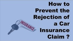 When an Car Insurance Claim is Rejected | How to Prevent the Rejection of a Car Insurance Claim