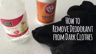 How to remove deodorant buildup from dark clothing